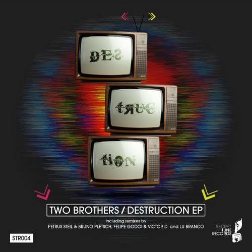 Two Brothers - Destruction (Felipe Godoi & Victor D Rmx) [OUT NOW @ Secret Tune Records]