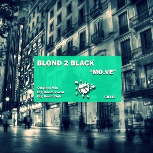 Blond 2 Black - Mo.ve  (Big Room Dub)