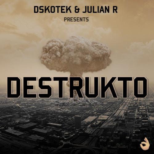 DSKOTEK & Julian R - Destrukto (Original Mix) *FREE DOWNLOAD*