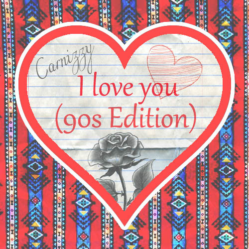 I Love You (90's edition)