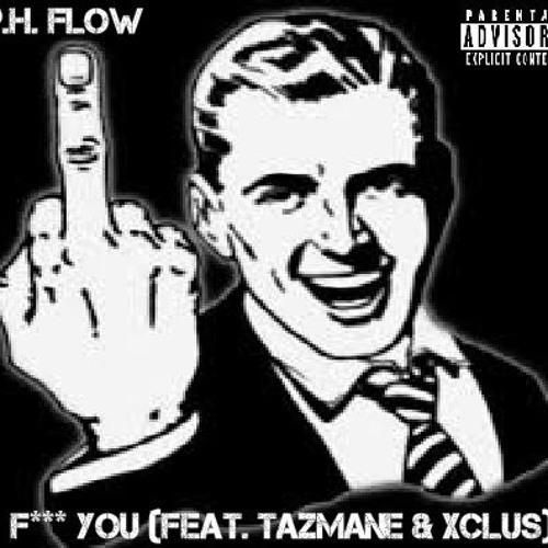 F*** You (Feat. TaZMane & Xclus) (Prod. By Xclus)