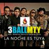 3BallMTY - La Noche Es Tuya (feat. Gerardo Ortiz Y America Sierra) Preview