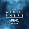 Kaskade - Atmosphere (Menic Remix)