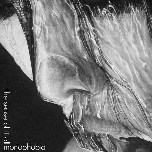 Monophobia - The Sense Of It All (2013)