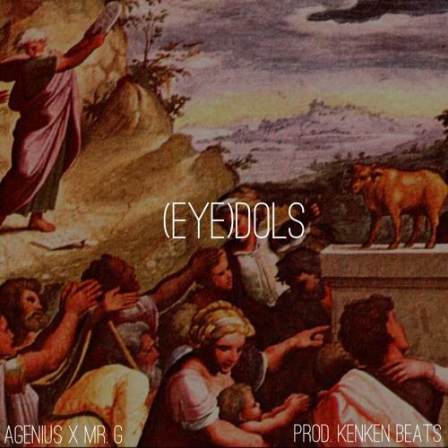 (Eye)dols (feat. Mr. G) [prod. KenKen KillT iT]