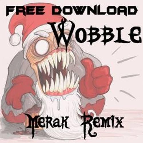 Brad MC ft. Ronny Godz - Wobble (MERAK Remix) !! FREE !!