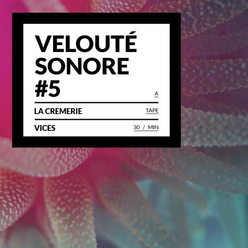Vices x La Crèmerie - Velouté Sonore #5