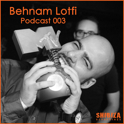 Shibiza Podcast - Episode 003 - Mixed by Behnam Lotfi