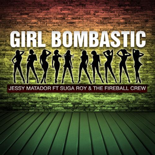 Suga Roy & The Fireball Crew - Girl Bombastic