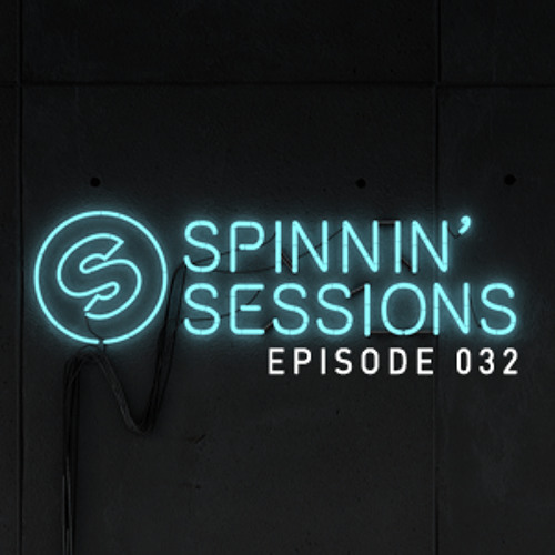 Spinnin' Sessions 032 - Guest: Swanky Tunes