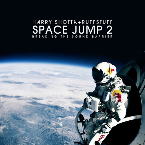 Space Jump 2- Harry Shotta & DJ Ruffstuff