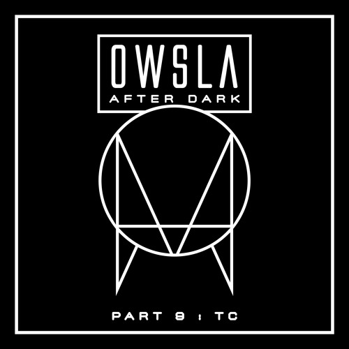 OWSLA After Dark Part 9: TC