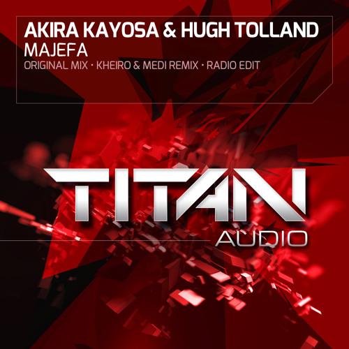 Akira Kayosa & Hugh Tolland - Majefa (Original Mix)