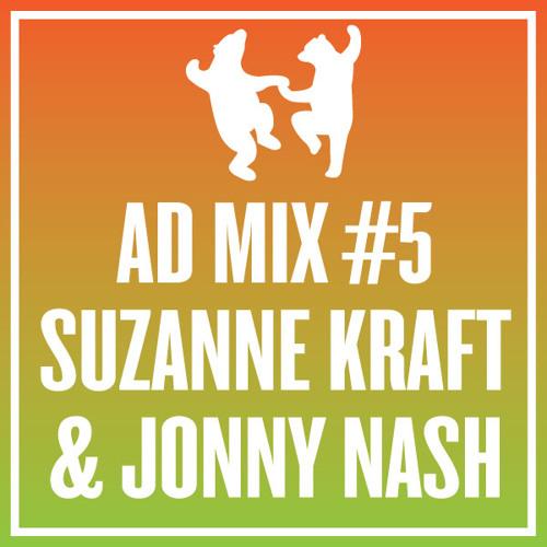 AD Mix 5: Suzanne Kraft And Jonny Nash