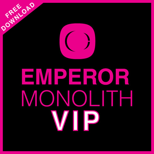 Emperor - Monolith VIP [FREE DOWNLOAD]
