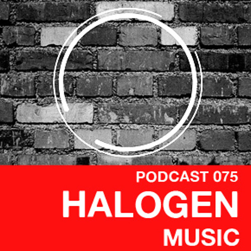Podcast 075 - Halogen Music
