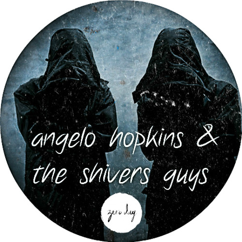 angelo hopkins & the shivers guys - zero day mix #74 [12.13]