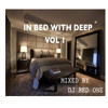 IN BED WITH DEEP HOUSE VOL1