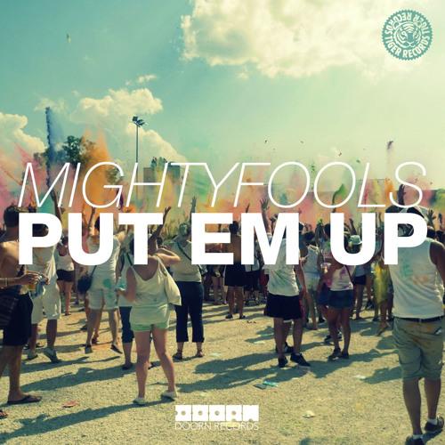 Mightyfools - Put Em Up (Original Mix)