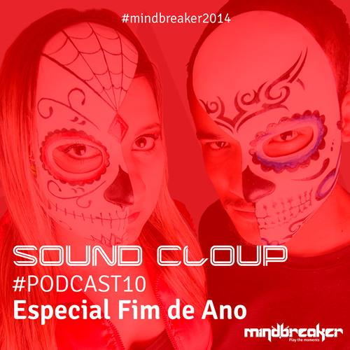 Especial Fim de Ano Mindbreaker - Sound Cloup #Podcast10