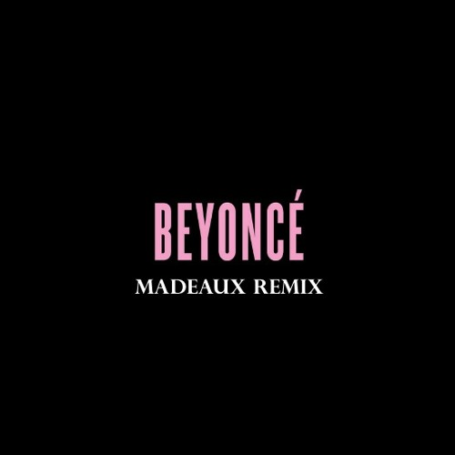 Beyoncé - ***Flawless (Madeaux Remix)