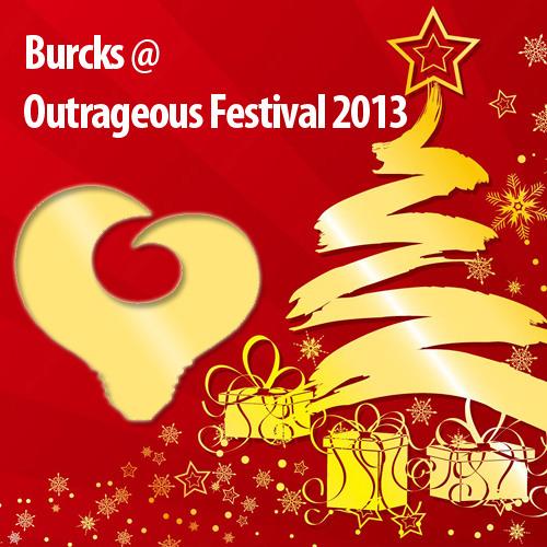 Burcks @ Outrageous Festival 2013
