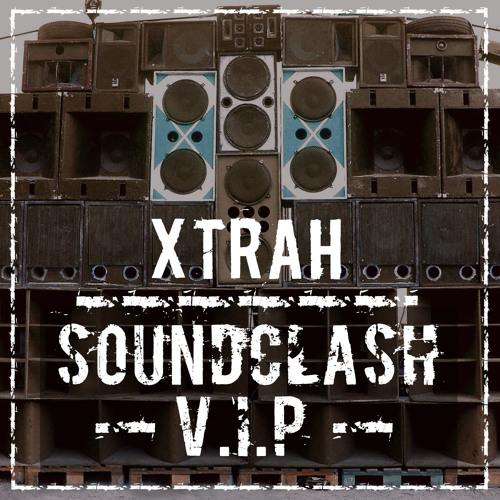XTRAH - SOUNDCLASH (V.I.P) - (FREE DOWNLOAD!!)