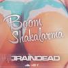 BrainDeaD - Boom Shakalarma [FREE DOWNLOAD]