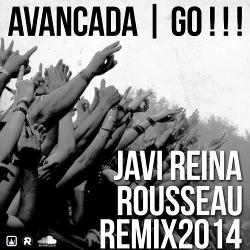 Go! (Javi Reina & Rousseau 2014 Remix) FREE DOWNLOAD!