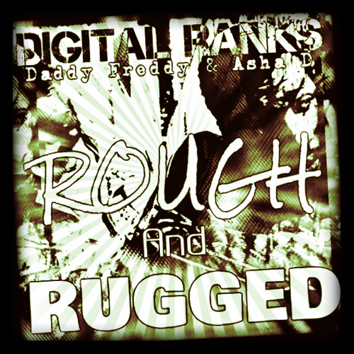Digital Ranks - Rough & Rugged [Original Mix] OUT NOW!