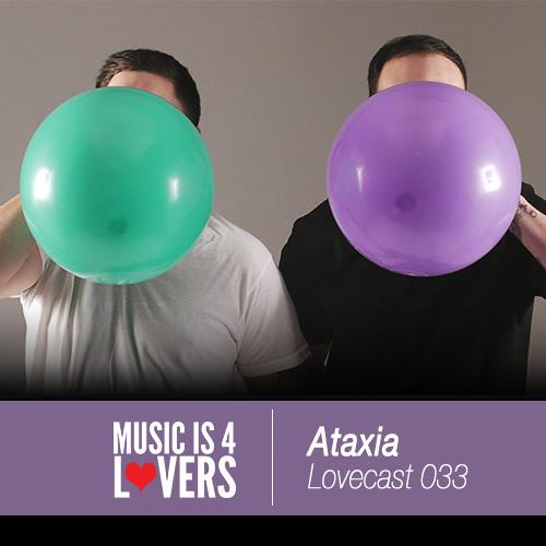 Lovecast Episode 033 - Ataxia [Musicis4Lovers.com]