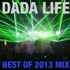 Dada Life - Best Of 2013 Mix