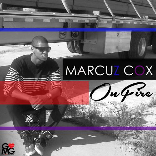 "Marcuz Cox ""On Fire"""