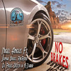 Nigel Angus feat Junyah Biggz,Rikroot,NevaDaLess,Deezy Finesse,K-Starr- No Brakes [Clean]