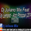 Dj Juliano Mix Feat Edy Lemond - Atriz Principal (2014)