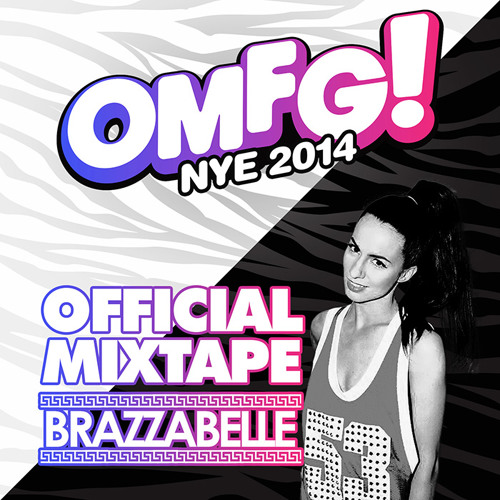 OMFG! NYE Official Mixtape by Brazzabelle