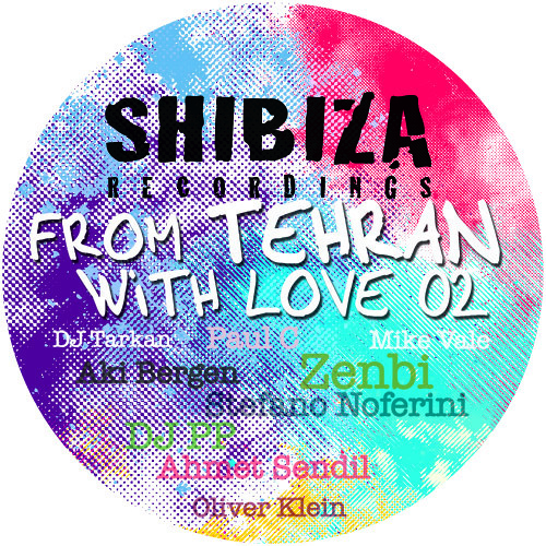 SHBZC002 // From Tehran With Love 02 // OUT NOW ON BEATPORT! // Incl. DJ PP, Stefano Noferini,...