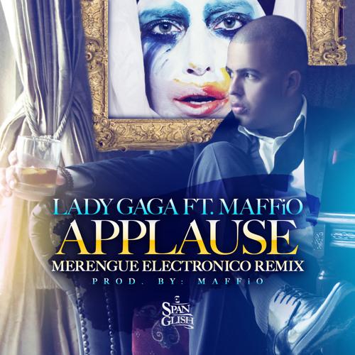 Lady Gaga Ft @Maffio Applause (Merengue Electronico Remix) @JoseMambo @CongueroRD
