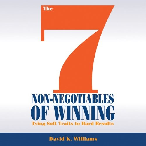 The 7 Non-Negotiables of Winning by David K. Williams, Narrated by David K. Williams