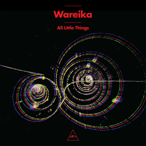 Wareika_All Little Things (Visionquest & Nikko Gibler Remix)