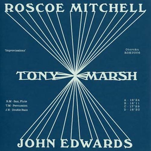 roscoe mitchell/tony marsh/john edwards - improvisations (shop excerpts)