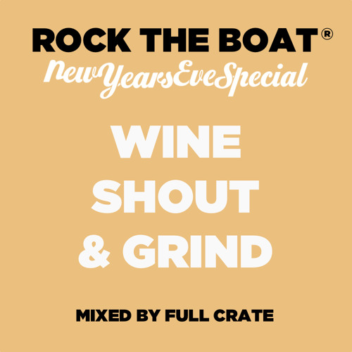 Rock The Boat - NYE Special - Wine, Shout & Grind - Mix