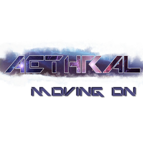 Moving On [Aethral BC]