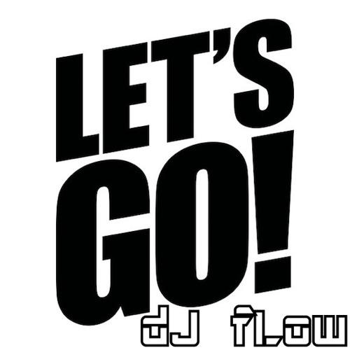 dJ fLow - Let's Go!  ***FREE DOWNLOAD***