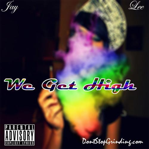 We Get High