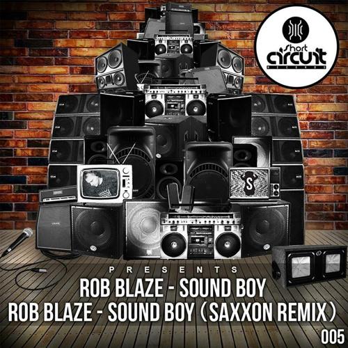 Rob Blaze - Sound Boy OUT NOW!!!!
