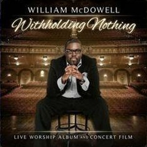 William McDowell - Withholding Nothing Medley (Live)