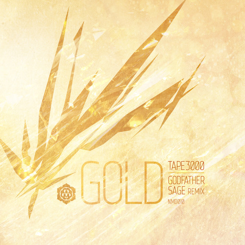 Tape3000 - Gold (Godfather Sage Remix) (NMD010 - Free DL Link in Description)