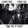 Cookin Soul feat. Freddie Gibbs - Thug Till It's Over