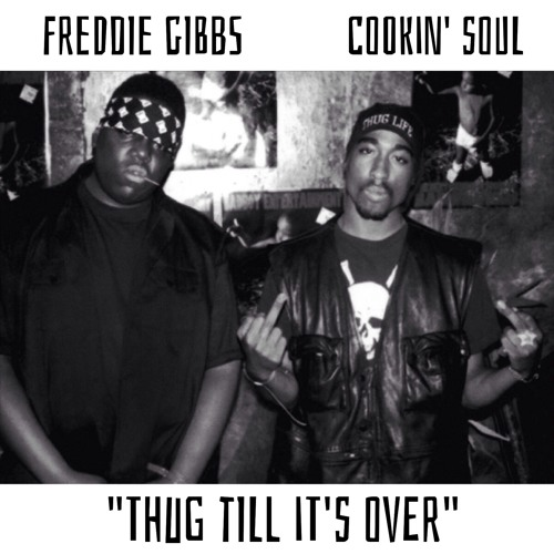 Freddie Gibbs - Thug Till It's Over (prod. Cookin Soul)
